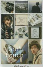 Don't Touch || l.s au by kisshazzufool