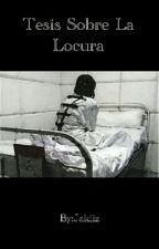 Tesis Sobre La Locura by Jakiiz