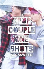 Kpop Couple One Shots♡ by SugasWifeu