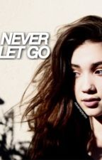 Never Let Go | Rucas by rowanxpeyton
