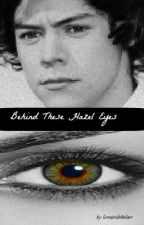 Behind These Hazel Eyes (Harry Styles Love Story) by liveoutsidethelines