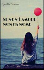 Se non è amore non ha nome - #LesbiansLoveStory by ImLain01