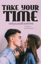 Take your time (A NASCAR Fanfic) by willyouwalkwithme
