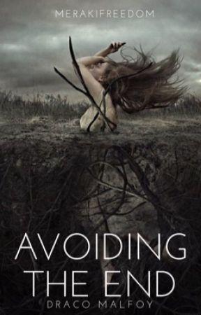 Avoiding the End || Malfoy by merakifreedom