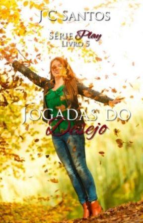 Jogadas do Desejo - Série Play #5 by JussySantos