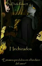 Hechizados (The Puppeteer x TN) by Dark-Rose23