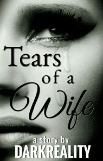 Tears Of A Wife (COMPLETED)