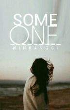 Someone by minranggi