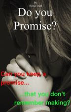 Do you promise? by write2write0209