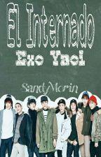 El Internado [Exo Yaoi] by SandyMorin