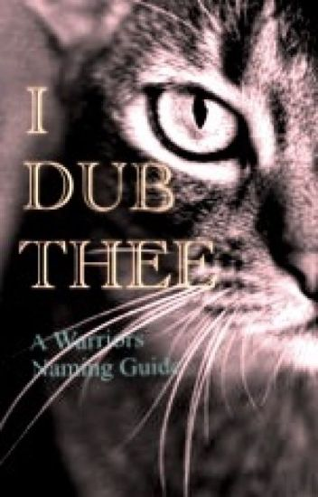 I Dub Thee | A Warriors Naming Guide