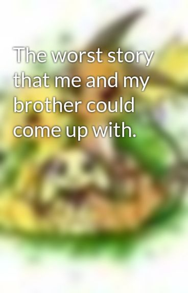 The worst story that me and my brother could come up with. by nekoyaz