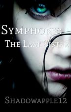 Symphony: The Last Sister by shadowapple12