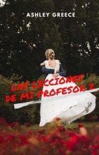 [Las lecciones de mi profesor 2] by CindyGT