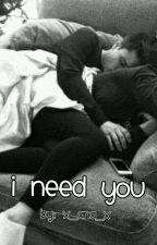 I Need You by x__Ana__x