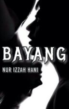 Bayang by NurIzzahHani