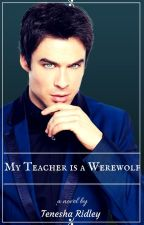 My Teacher is a Werewolf ( Re-Write ) by Nesha4U