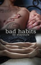 bad habits. (l.s one shot) by stayours