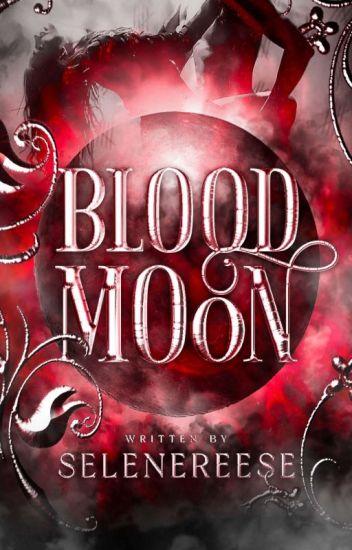 Beloved Series #1: BLOOD MOON (COMPLETED)