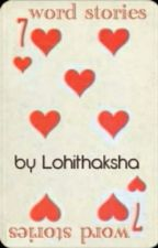 7 word stories by lohithaksha