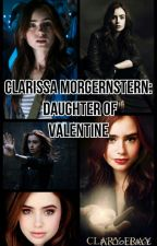 Clarissa Morgernstern: Daughter of Valentine by Divergent_Legend125