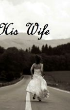 'His Wife' by shanashe