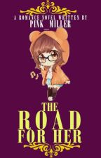 The Road For Her  by pink_miller