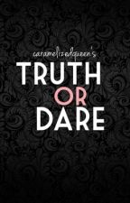 Truth or Dare (SPG) by caramelizedqueen