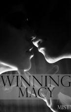 Winning Macy. by Misty_27