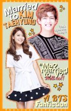 Married to Kim Taehyung by voiiids