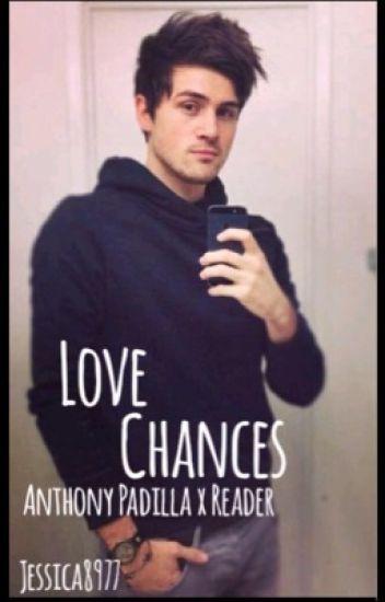 Love chances ( Anthony Padilla X Reader)