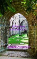 A Perfect Lovestory=) by DreamKristine015