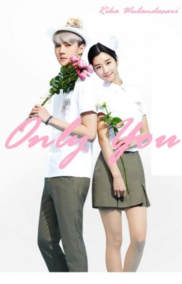 Only You [Sehun EXO Fanficiton] (PRIVATE)