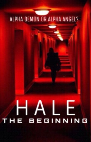 HALE: The Beginning (T1)