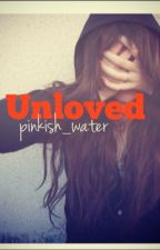 Unloved by pinkish_water