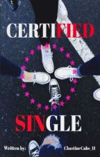 CERTIFIED SINGLE (One Shot) by ChastineCabs_11
