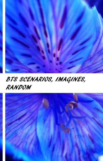 BTS Scenarios/Imagines/Random
