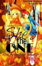 She's The One (AppleDash Fanfic) by applejackrainbowdash