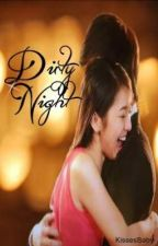 Dirty Night [Kathniel] by KissesBaby
