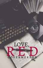 Love, Red by covermeredd