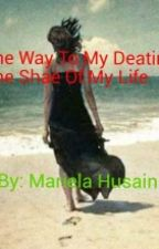 The Way to my Destiny (Book 1 of Her Life) by mariela314