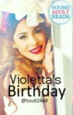 Violetta's Birthday ✔ by touti2468