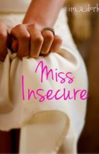 Miss Insecure by im_a_dork