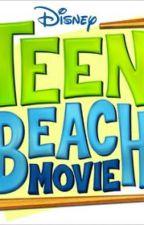 Teen Beach Movie & Teen Beach Movie 2 (Full Lyrics) by -ChloePrice-