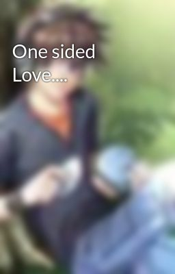 One sided Love....