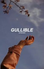 gullible ⊱ c.h by saintlystyles