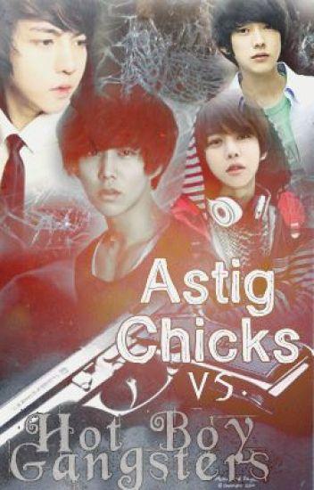 """Astig Chicks vs. Hot boy gangsters """"kilig at bangayan todamax"""""""