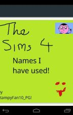 Names I have used in The Sims 4 by StampyFan10