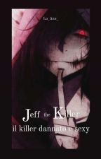 Jeff the Killer: il killer dannato e sexy. by A_Killer_Savior