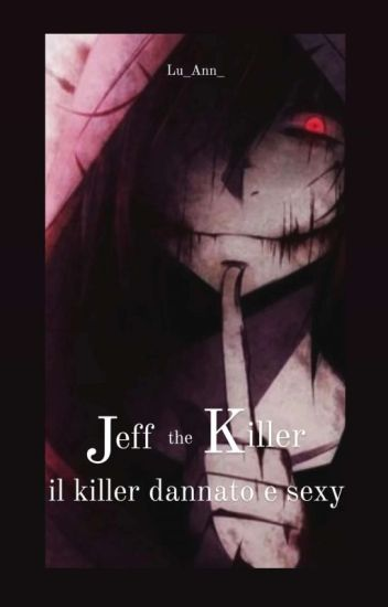 Jeff the Killer: il killer dannato e sexy.